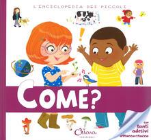 Listadelpopolo.it Come? L'enciclopedia dei piccoli. Con adesivi. Ediz. a colori. Ediz. a spirale Image