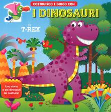 Amatigota.it Il T-rex. Costruisco e gioco con i dinosauri. Ediz. a colori Image