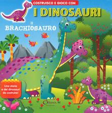 Lpgcsostenible.es Il brachiosauro. Costruisco e gioco con i dinosauri. Ediz. a colori Image