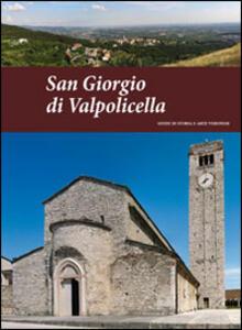 San Giorgio di Valpolicella. Guide di storia e arte veronese (2014). Vol. 2