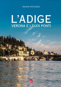 L' Adige, Verona e i suoi ponti