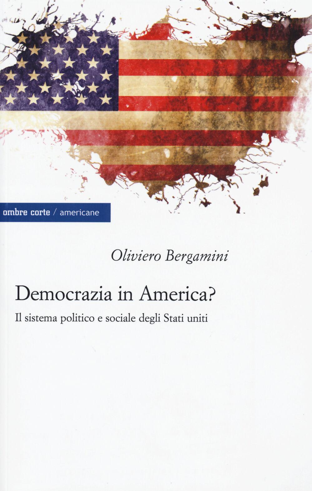 Democrazia in America? Il sistema politico e sociale degli Stati Uniti
