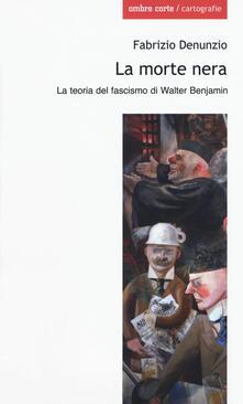 La morte nera. La teoria del fascismo di Walter Benjamin.pdf