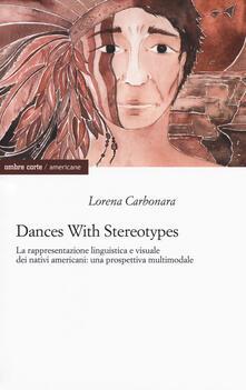 Parcoarenas.it Dances with stereotypes, La rappresentazione linguistica e visuale dei nativi americani: una prospettiva multimodale Image