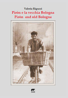 Piròn and old Bologna