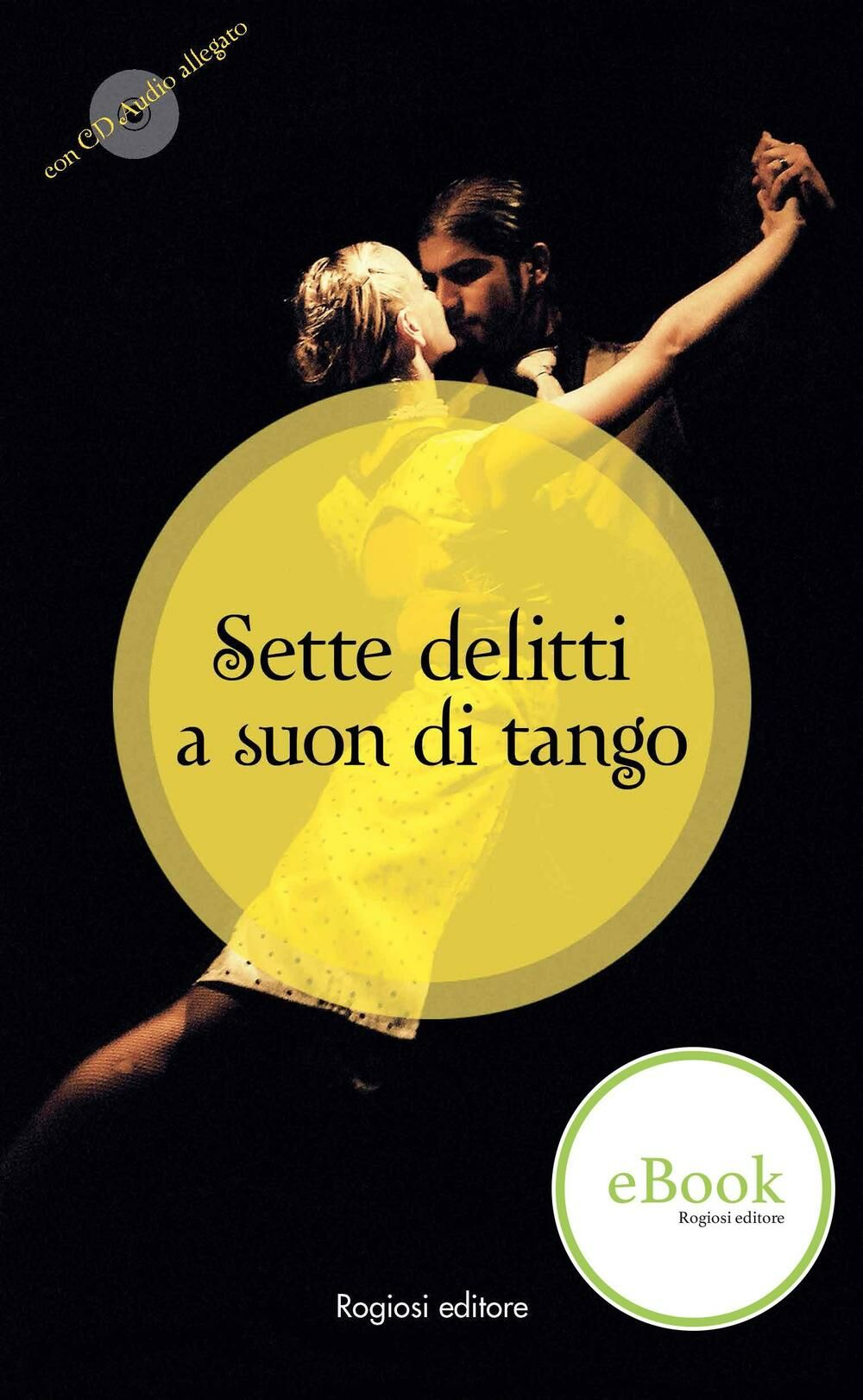 Sette delitti a suon di tango. Con CD Audio