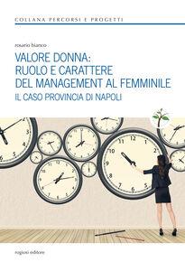 Valore donna. Ruolo e carattere del management al femminile. Il caso provincia di Napoli