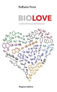Biolove. La biochimica dell'amore