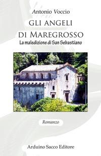 Gli Gli angeli di Maregrosso. La maledizione di san Sebastiano - Voccio Antonio - wuz.it