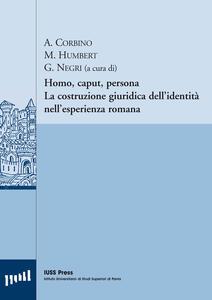 Homo, caput, persona. La costruzione giuridica dell'identità nell'esperienza romana. Ediz. italiana, francese e tedesca
