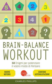 Voluntariadobaleares2014.es Brain-balance workout. 50 enigmi per potenziare il vostro modo di pensare Image