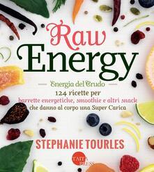 Warholgenova.it Raw energy (Energia del crudo). 124 ricette per barrette energetiche, smoothie e altri snack che danno al corpo una super carica: salute. Image