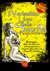 Il verissimo libro della smorfia napoletana. Ediz. illustrata