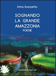 Sognando la grande Amazzonia