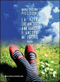 La La vita che ancora a me guarda e ancora mi ispira - Picciolini Maria Cristina - wuz.it