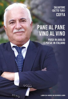 Letterarioprimopiano.it Pane al pane vino al vino. Puisii in avulisi e poesie in italiano Image