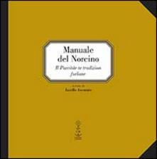 Promoartpalermo.it Manuale del norcino. Il purcitâr te tradizion furlane Image