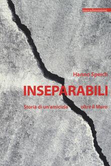 Inseparabili. Storia di un'amicizia oltre il Muro - Hanno Speich - copertina