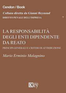La responsabilità degli enti dipendente da reato. Principi generali e criteri di attribuzione