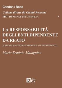 La responsabilità degli enti dipende da reato. Sistema sazionatorio e rati presupposto
