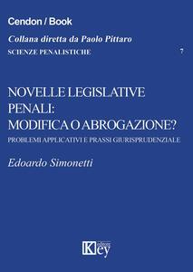 Novelle legislative penali: modifica o abrogazione? Problemi applicativi e prassi giurisprudenziale