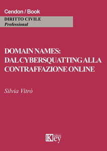 Domain names: dal cybersquatting alla contraffazione online