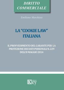 La «cookie law» italiana. Il provvedimento del garante per la protezione dei dati personali n. 229 dell'8 maggio 2014