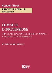 Le misure di prevenzione. Tra elaborazione giurisprudenziale e prospettive di riforma