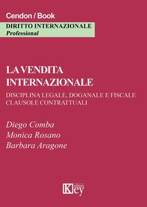 La vendita internazionale. Disciplina legale, doganale e fiscale. Clausole contrattuali