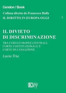 Il divieto di discriminazione tra corti europee centrali, Corte Costituzionale e Corte di cassazione