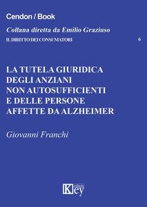 La tutela giuridica degli anziani non autosufficienti e delle persone affette da alzheimer