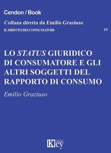 Lo status giuridico di consumatore e gli altri soggetti del rapporto di consumo
