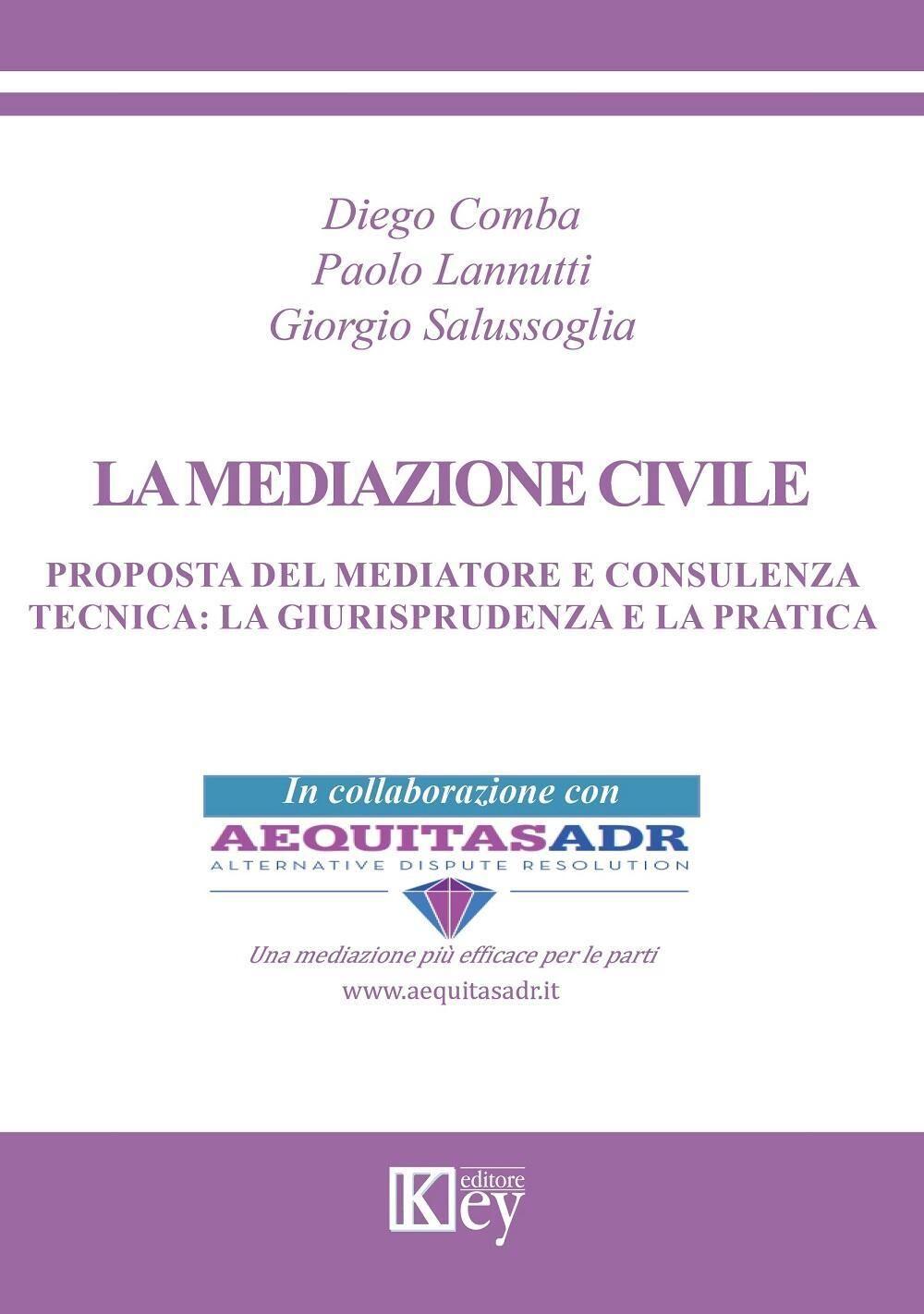 La mediazione civile. Proposta del mediatore e consulenza tecnica. La giurisprudenza e la pratica
