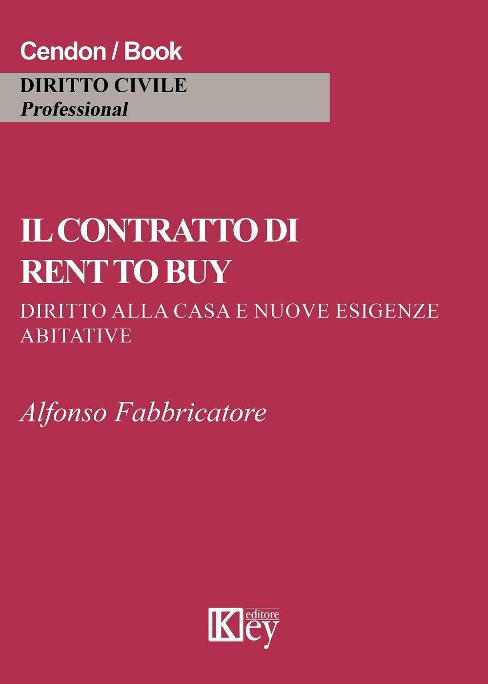 Il contratto di rent to buy. Diritto alla casa e nuove esigenze abitative