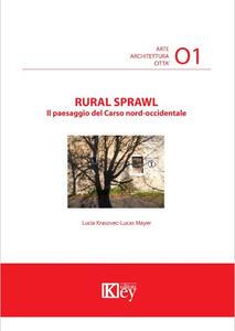 Rural sprawl. Il paesaggio del Carso nord-occidentale