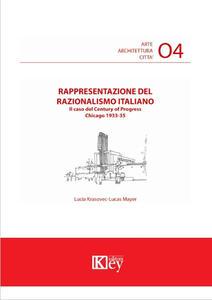 Rappresentazione del razionalismo italiano. Il caso del Century of Progress, Chicago 1933-35