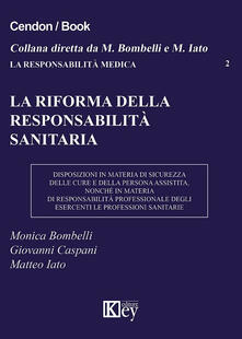 La riforma della responsabilità sanitaria - Monica Bombelli,Matteo Iato,Giovanni Caspani - copertina