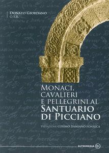 Monaci, cavalieri e pellegrini al santuario di Picciano