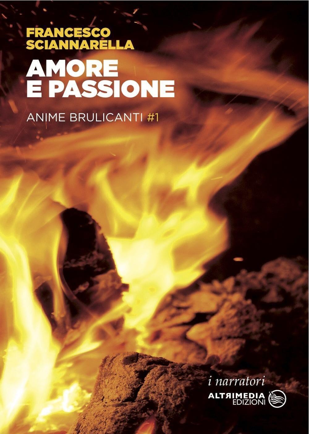 Amore e passione. Anime brulicanti. Vol. 1