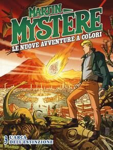 Listadelpopolo.it Martin Mystère. Le nuove avventure a colori. Vol. 3: arca dell'estinzione, L'. Image