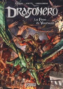La fine di Yastrad. Dragonero - Luca Enoch,Stefano Vietti - copertina