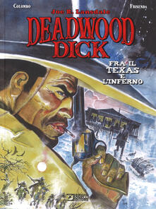 Capturtokyoedition.it Fra il Texas e l'inferno. Deadwood Dick Image