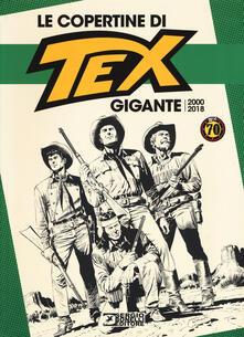 Le copertine di Tex gigante (2000-2018). Ediz. a colori.pdf