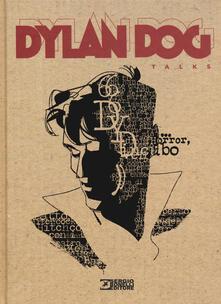Milanospringparade.it Dylan Dog talks. Ediz. illustrata Image