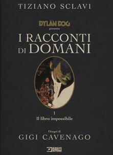 Writersfactory.it Dylan Dog presenta I racconti di domani. Vol. 1: libro impossibile, Il. Image
