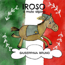 Warholgenova.it Iroso, il mulo alpino. Ediz. illustrata Image