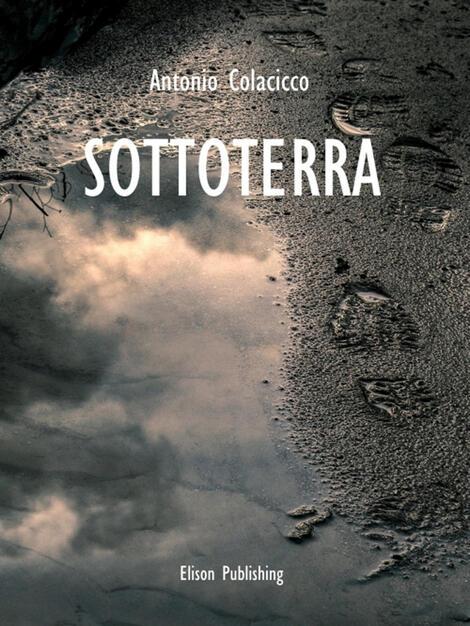 Sottoterra - Colacicco, Antonio - Ebook - EPUB | IBS