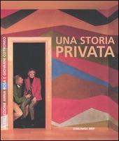 Una storia privata. La collezione Anna Rosa e Giovanni Cotroneo. Catalogo della mostra (21 giugno-10 ottobre 2006). Ediz. italiana, francese e inglese