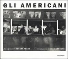Gli americani. Ediz. illustrata - Robert Frank - copertina