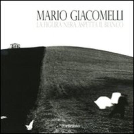 La figura nera aspetta il bianco - Mario Giacomelli - 3